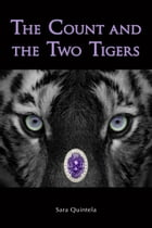 The Count and the Two Tigers by Sara Quintela