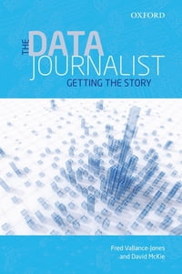 The Data Journalist: Getting the Story