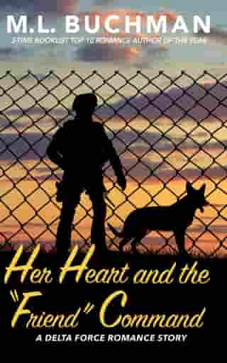 """Her Heart and the """"Friend"""" Command by M. L. Buchman"""
