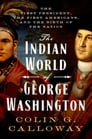 The Indian World of George Washington Cover Image