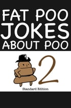 Fat Poo Jokes About Poo 2 by Peter Crumpton