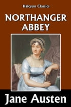 Northanger Abbey by Jane Austen by Jane Austen