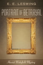 Portrait of Betrayal by E. E. Leswing