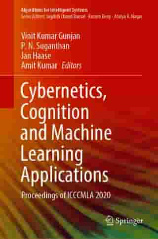 Cybernetics, Cognition and Machine Learning Applications: Proceedings of ICCCMLA 2020