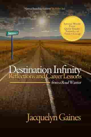 Destination Infinity: Reflections and Career Lessons from a Road Warrior