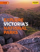 Explore Victoria's National Parks by Explore Australia Publishing