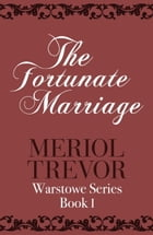 The Fortunate Marriage by Meriol Trevor