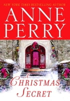 A Christmas Secret: A Novel by Anne Perry