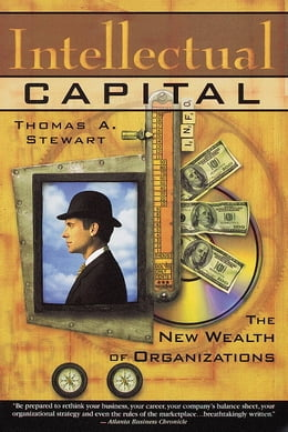 Book Intellectual Capital: The new wealth of organization by Thomas A. Stewart