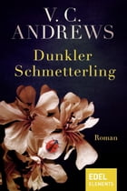 Dunkler Schmetterling: Roman by V.C. Andrews