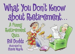 What You Don't Know about Retirement A Funny Retirement Quiz