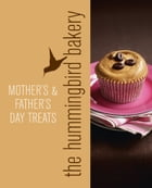 Hummingbird Bakery Mother's and Father's Day Treats: An Extract from Cake Days by Tarek Malouf