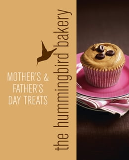 Book Hummingbird Bakery Mother's and Father's Day Treats: An Extract from Cake Days by Tarek Malouf