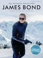 James Bond: The Ultimate Collection (PVG) by Wise Publications