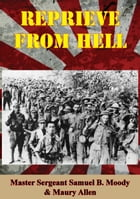 Reprieve From Hell by Master Sergeant Samuel B. Moody