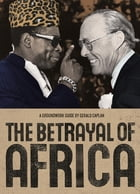 The Betrayal of Africa: A Groundwork Guide