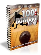 100 Bowling Tips by UNKNOWN