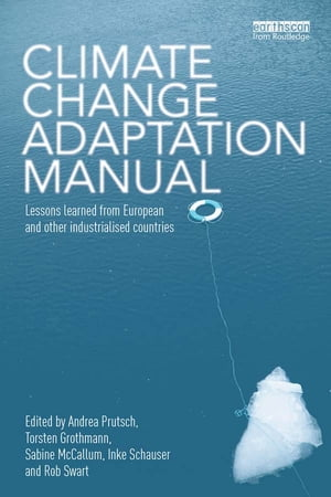 Climate Change Adaptation Manual Lessons learned from European and other industrialised countries