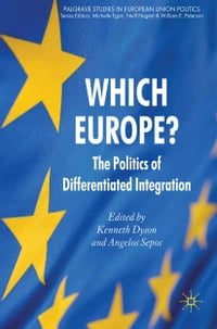 Which Europe?: The Politics of Differentiated Integration