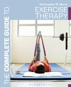 The Complete Guide to Exercise Therapy by Christopher M. Norris
