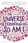 The Universe Is Expanding and So Am I Cover Image
