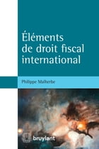 Éléments de droit fiscal international by Philippe Malherbe