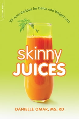 Book Skinny Juices: 101 Juice Recipes for Detox and Weight Loss by Danielle Omar