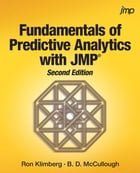 Fundamentals of Predictive Analytics with JMP, Second Edition by Ron Klimberg