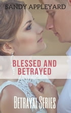 Blessed and Betrayed by Sandy Appleyard