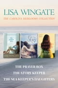 The Carolina Heirlooms Collection: The Prayer Box / The Story Keeper / The Sea Keeper's Daughters efa7358e-a71d-4859-81b6-d41f42cdccc0
