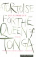 A Tortoise for the Queen of Tonga: Stories by Julia Whitty