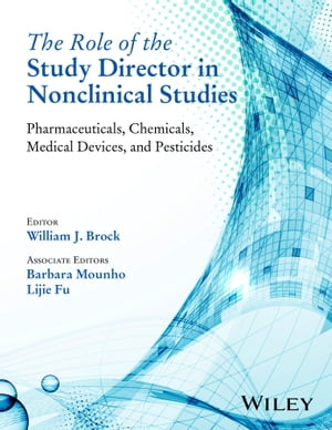 The Role of the Study Director in Nonclinical Studies Pharmaceuticals,  Chemicals,  Medical Devices,  and Pesticides