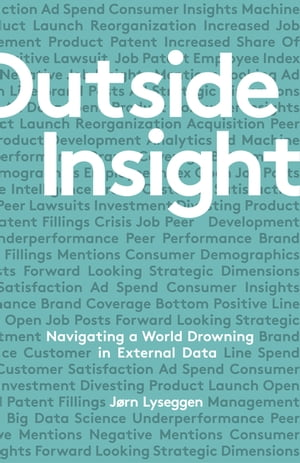 Outside Insight Navigating a World Drowning in External Data