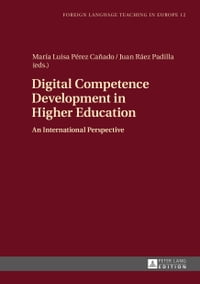 Digital Competence Development in Higher Education: An International Perspective