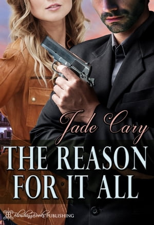 The Reason for It All by Jade Cary