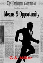 Means & Opportunity by CS Miller