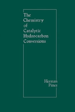 Book The Chemistry of Catalytic Hydrocarbon Conversions by Pines, Herman