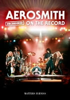 Aerosmith - Uncensored On the Record by Matters Furniss