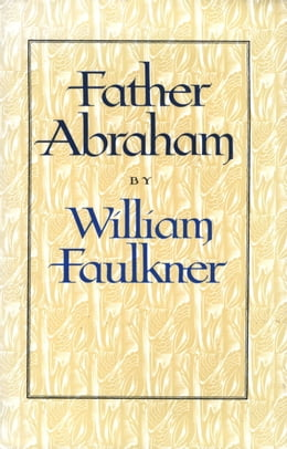 Book Father Abraham by William Faulkner
