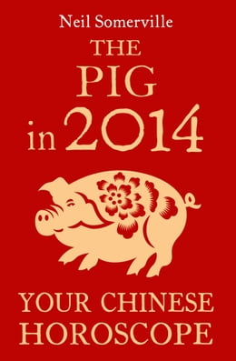 Book The Pig in 2014: Your Chinese Horoscope by Neil Somerville