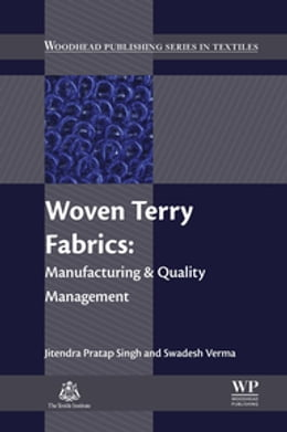 Book Woven Terry Fabrics: Manufacturing and Quality Management by Jitendra Pratap Singh