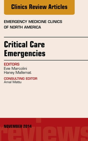 Critical Care Emergencies,  An Issue of Emergency Medicine Clinics of North America,