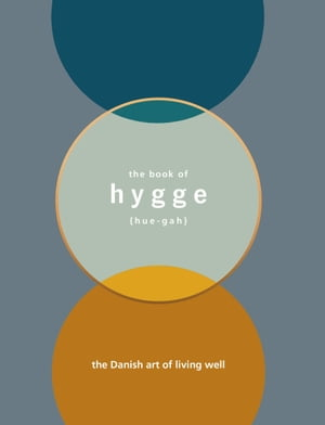 The book of Hygge The Danish art of living well