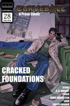 Curveball Issue 28: Cracked Foundations: Curveball, #28 by C. B. Wright