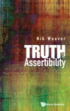Truth and Assertibility by Nik Weaver