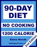 90-Day No-Cooking Diet - 1200 Calorie by Elena Novak