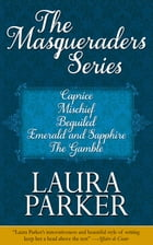 The Masqueraders Series (Omnibus Edition) by Laura Parker