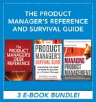 The Product Manager's Reference and Survival Guide by Steven Haines