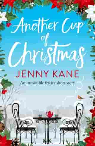 Another Cup of Christmas: a wonderfully festive, feel-good short story by Jenny Kane