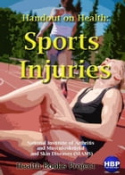 Sports Injuries: Handout on Health by National Institute of Arthritis and Musculoskeletal and Skin Diseases